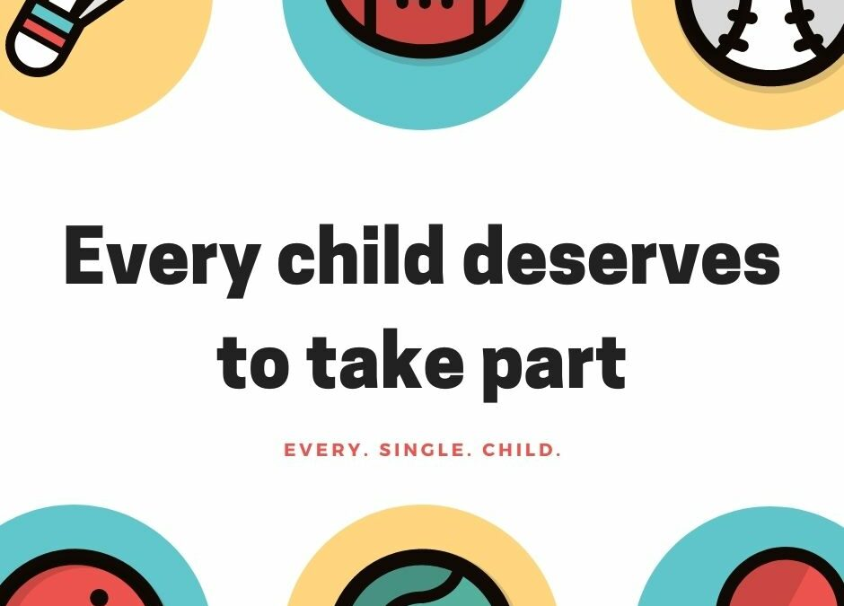 Every child deserves to take part
